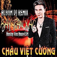 Remix 2016 - Bay Tan Xác - Châu Việt Cường