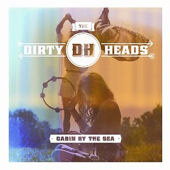 Cabin By The Sea - The Dirty Heads