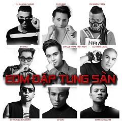 EDM Đập Tung Sàn - Nhật Tinh Anh