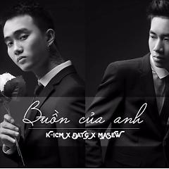 Buồn Của Anh (Single) - Masew,Đạt G,K-ICM