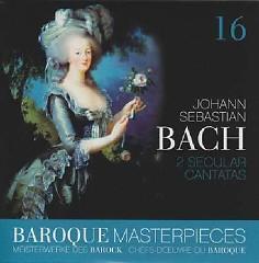 Baroque Masterpieces CD 16 - Bach Secular Cantatas