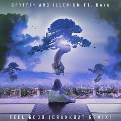 Feel Good (Crankdat Remix) (Single) - Gryffin, Illenium