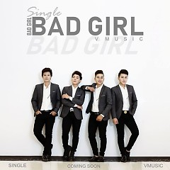 Bad Girl (Single) - Vmusic