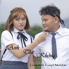 Anh Thì Không (Yêu Ư Để Sau OST) (Single) - Lương Minh Trang, Vinh Râu