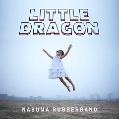 Nabuma Rubberband - Little Dragon