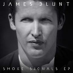 Smoke Signals – EP  - James Blunt