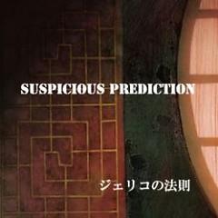 SUSPICIOUS PREDICTION - Jerico's Law