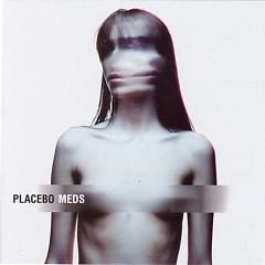 Meds (Single) - Placebo