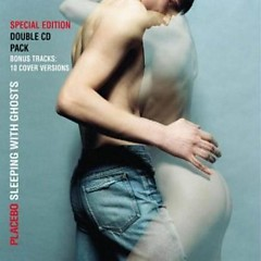 Sleeping With Ghosts - Covers (Special Edition) - Placebo