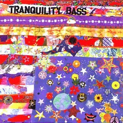 Let The Freak Flag Fly - Tranquility Bass