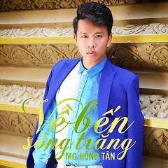 Về Bến Sông Trăng - MC Hồng Tân