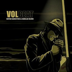 Guitar Gangsters & Cadillac Blood - Volbeat