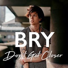 Don't Get Closer (Single)