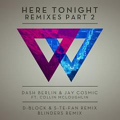 Here Tonight (Remixes, Part 2) - EP - Dash Berlin,Jay Cosmic,Collin McLoughlin