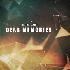 The Dreams ~ Dear Memories (Single) - Right Brain