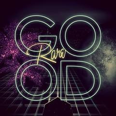 G.O.O.D. - Rare
