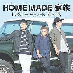 LAST FOREVER 16 HITS - Home Made Kazoku