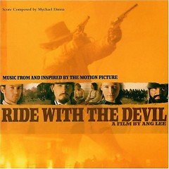 Ride With The Devil OST (P.1) - Mychael Danna