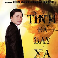 Tình Đã Bay Xa - Tình Khúc Nguyễn Quang