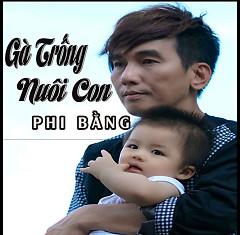 Gà Trống Nuôi Con (Single) - Phi Bằng