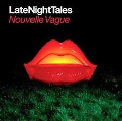 Late Night Tales - Nouvelle Vague