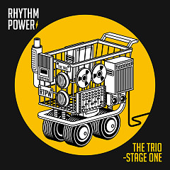 The Trio – Stage One (Single) - Rhythm Power