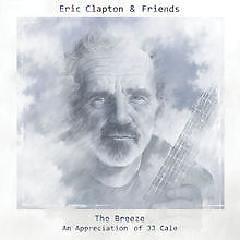 The Breeze An Appreciation Of JJ Cale - Eric Clapton