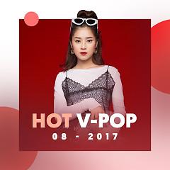 Nhạc Việt Hot Tháng 08/2017