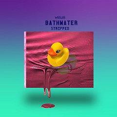 Bathwater (Stripped) (Single)