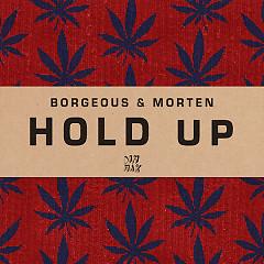 Hold Up (Single) - Borgeous, MORTEN