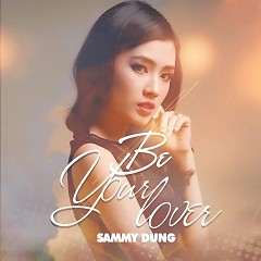 Be Your Lover (Single) - Sammy Dung
