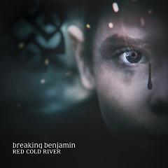 Red Cold River (Single) - Breaking Benjamin