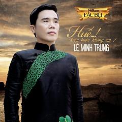 Huế - Lê Minh Trung