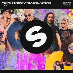 Loco [Extended Mix] (Single) - Nervo, Danny Avila, Reverie