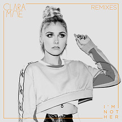 I'm Not Her (Remixes) - Clara Mae