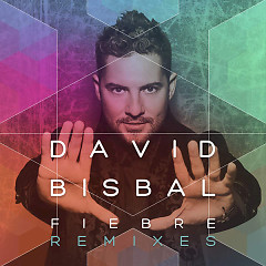 Fiebre (Remixes) (EP) - David Bisbal