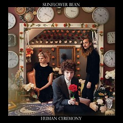 Human Ceremony - Sunflower Bean