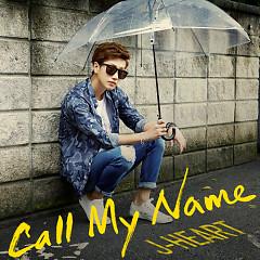 Call My Name - J.Heart