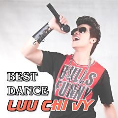 The Best Dance Lưu Chí Vỹ