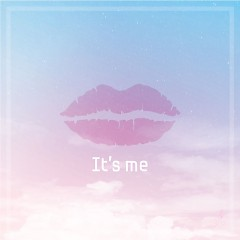 It's Me (Single)