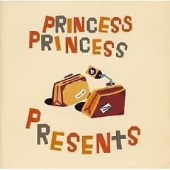 PRESENTS - Princess Princess