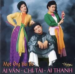 Một Ông Hai Bà - Ái Vân, Ái Thanh, Chí Tài