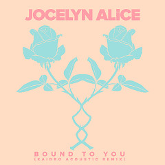 Bound To You (Kaidro Remix) (Single) - Jocelyn Alice