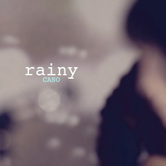 Rainy (Single) - CANO