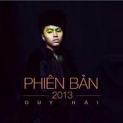 Phiên Bản 2013 - Duy Hải