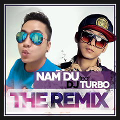 The Remix - Nam Du,DJ Turbo