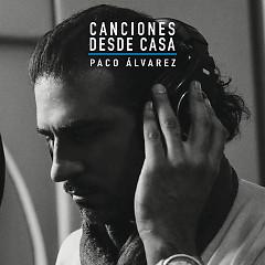 Canciones Desde Casa - Paco Álvarez