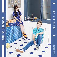 Sugar & Me (Single) - San E,Raina