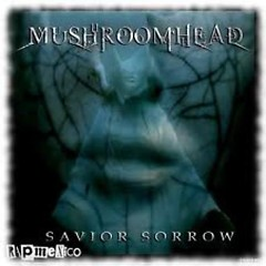 Savior Sorrow - Mushroomhead