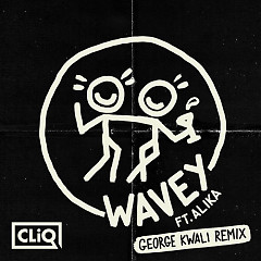 Wavey (George Kwali Remix) - CLiQ
